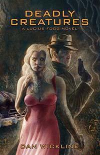 Dan Wickline's Lucious Fogg: Deadly Creatures